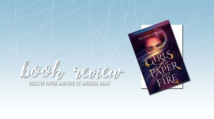 Book Review: Girls of Paper and Fire by NatashaNgan