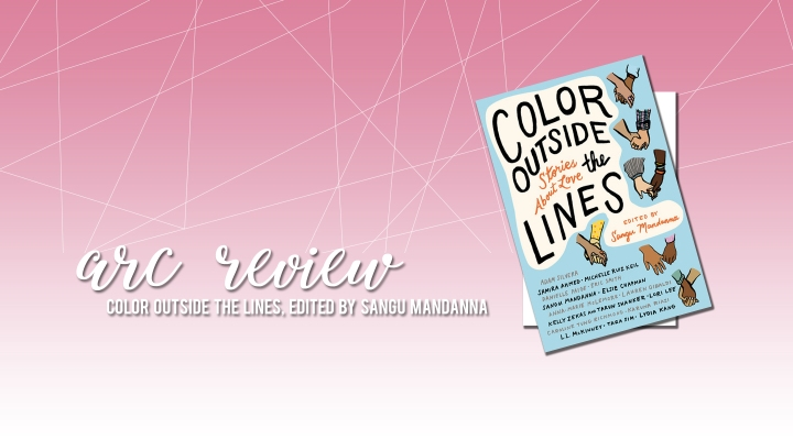 ARC Review: Color Outside the Lines, Edited by Sangu Mandanna