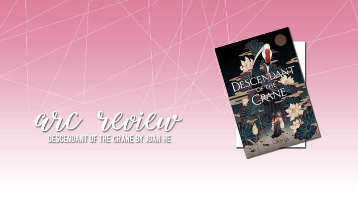 ARC Review: Descendant of the Crane by JoanHe