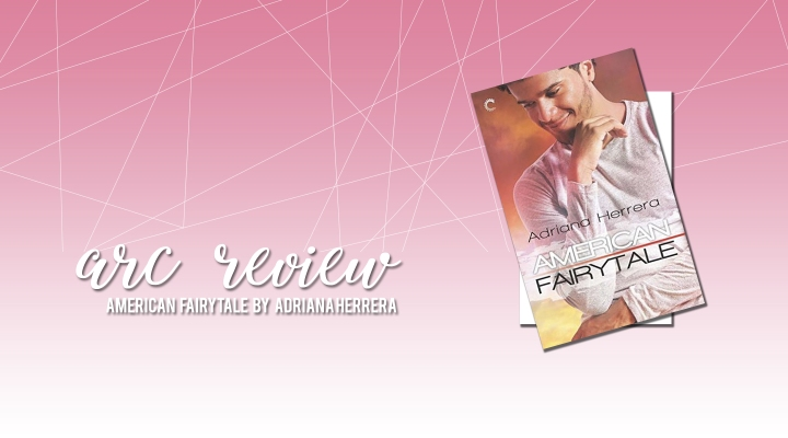 ARC Review: American Fairytale by Adriana Herrera
